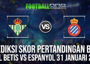 Prediksi REAL BETIS vs ESPANYOL 31 JANUARI 2019 SPANISH CUP