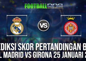 Prediksi REAL MADRID vs GIRONA 25 JANUARI 2019 SPANISH CUP