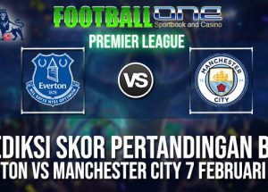 Prediksi EVERTON vs MANCHESTER CITY 7 FEBRUARI 2019 ENGLISH PREMIER LEAGUE