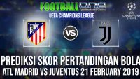 Prediksi ATL MADRID vs JUVENTUS 21 FEBRUARY 2019 UEFA CHAMPIONS LEAGUE