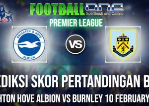 Prediksi BRIGHTON HOVE ALBION vs BURNLEY 10 FEBRUARY 2019 PREMIER LEAGUE