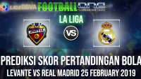 Prediksi LEVANTE vs REAL MADRID 25 FEBRUARY 2019 LA LIGA