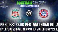 Prediksi LIVERPOOL vs BAYERN MUNCHEN 20 FEBRUARY 2019 UEFA CHAMPIONS LEAGUE