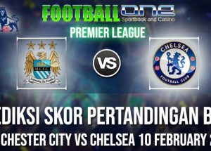 Prediksi MANCHESTER CITY vs CHELSEA 10 FEBRUARY 2019 PREMIER LEAGUE