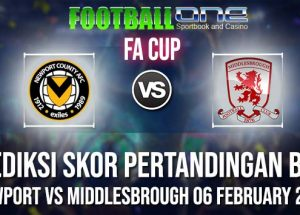 Prediksi NEWPORT vs MIDDLESBROUGH 06 FEBRUARY 2019 FA CUP