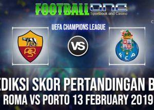 Prediksi ROMA vs PORTO 13 FEBRUARY 2019 UEFA CHAMPIONS LEAGUE
