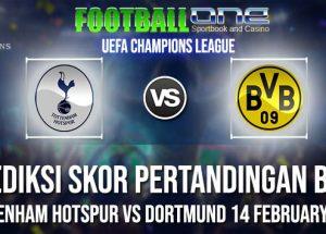 Prediksi TOTTENHAM HOTSPUR vs DORTMUND 14 FEBRUARY 2019 UEFA CHAMPIONS LEAGUE