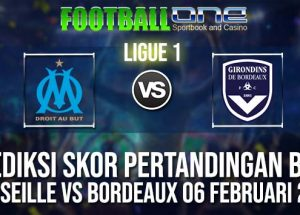 Prediksi MARSEILLE vs BORDEAUX 06 FEBRUARI 2019 FRENCH LIGUE 1